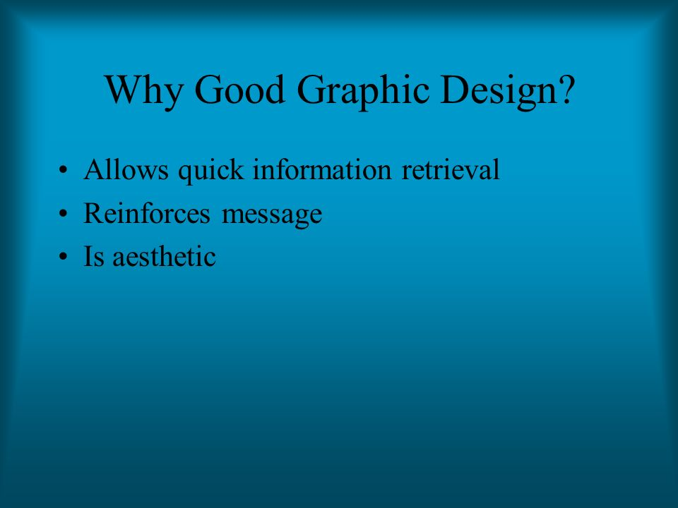 Good Graphic Design Good graphic design Says ONE thing Has a THESIS statement