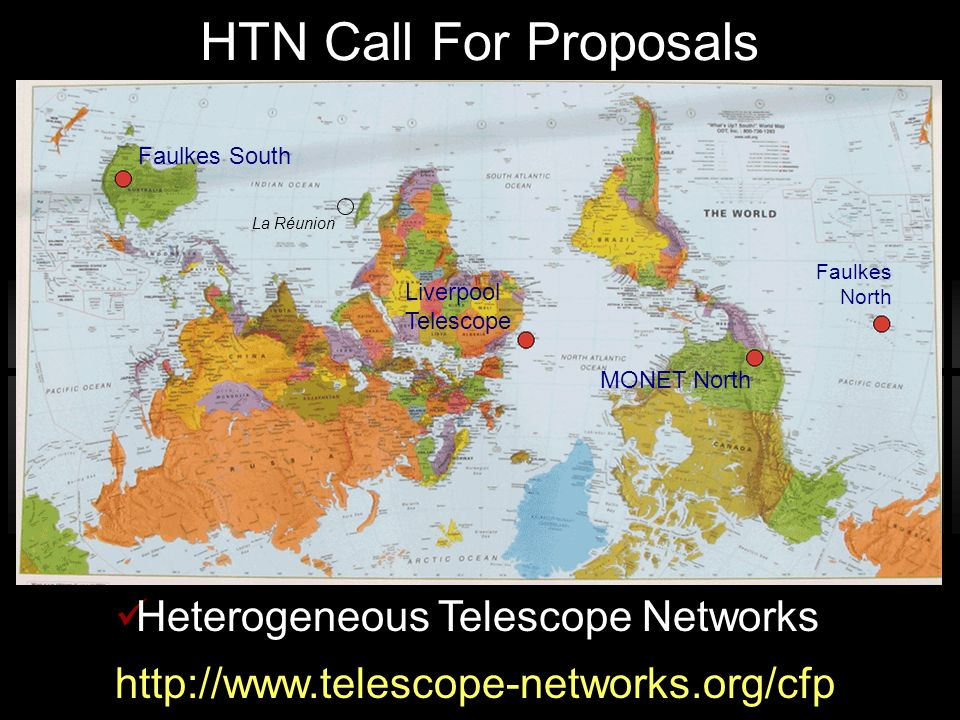 HTN Call For Proposals Faulkes South Faulkes North MONET North Liverpool Telescope Heterogeneous Telescope Networks http://www.telescope-networks.org/cfp La Réunion