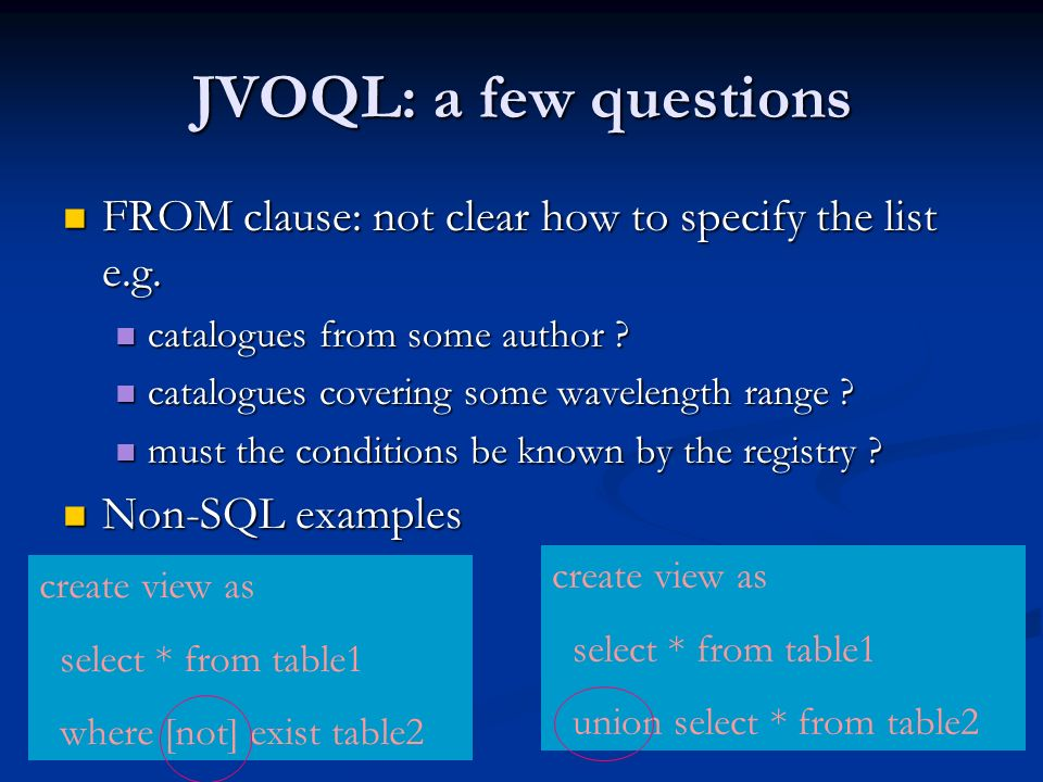JVOQL: a few questions FROM clause: not clear how to specify the list e.g. FROM clause: not clear how to specify the list e.g. catalogues from some au