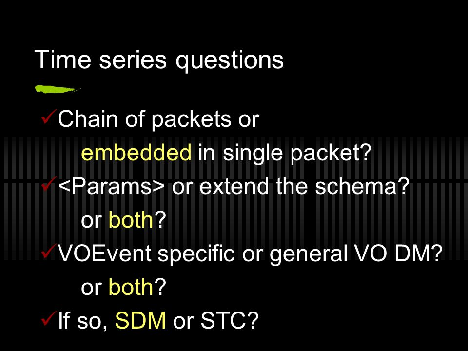 Time series questions Chain of packets or embedded in single packet.