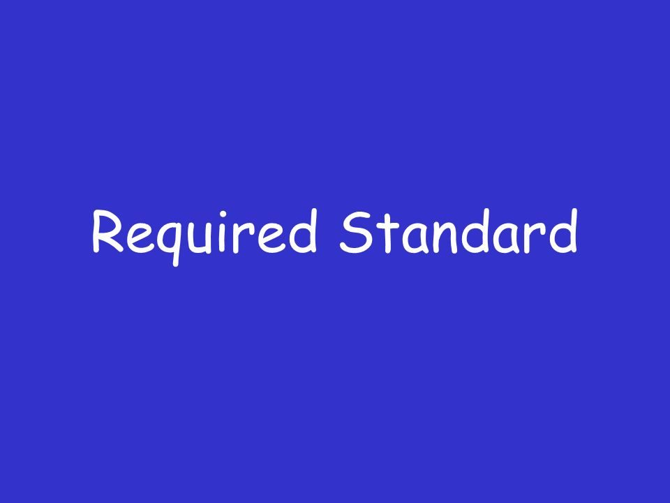 Required Standard