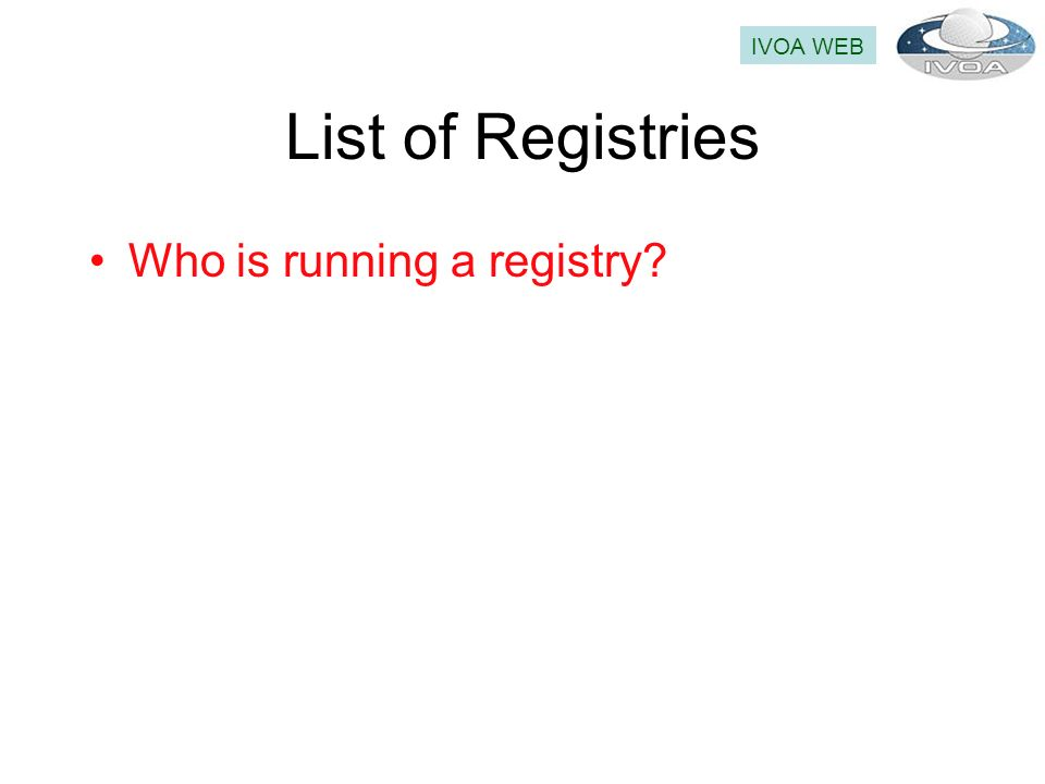 List of Registries Who is running a registry IVOA WEB