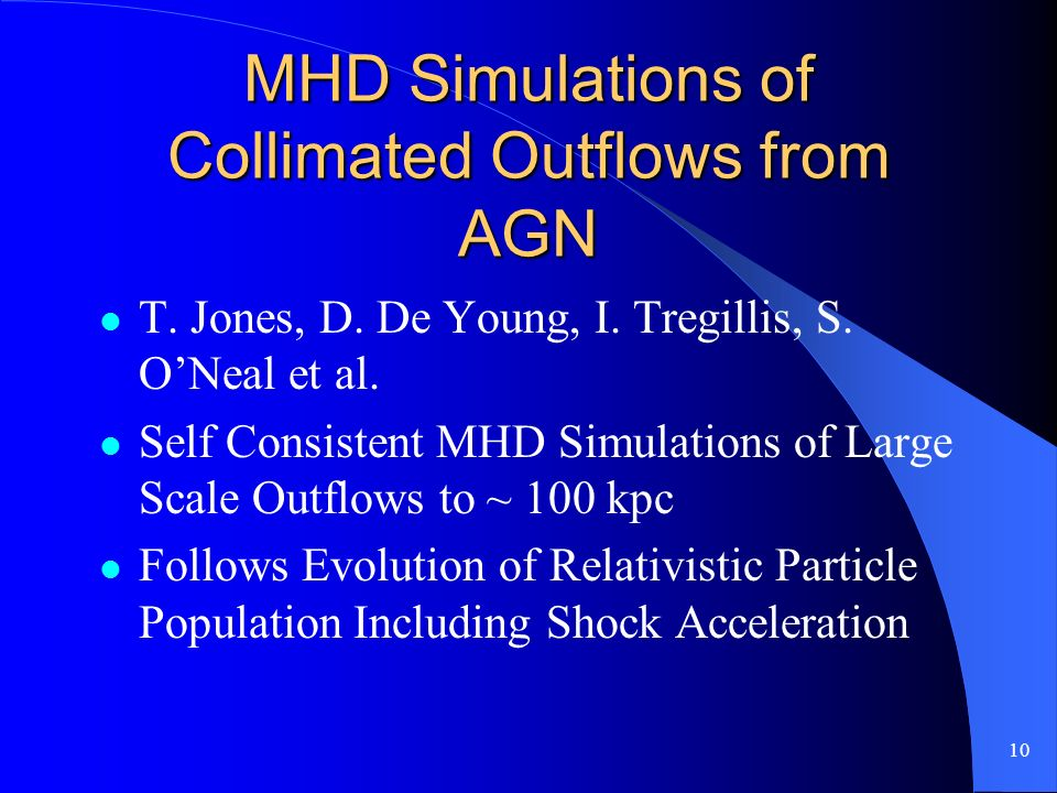 10 MHD Simulations of Collimated Outflows from AGN T.