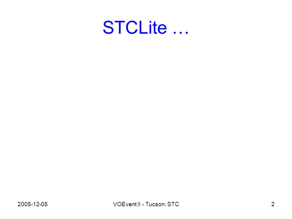 2005-12-05VOEvent II - Tucson: STC2 STCLite …