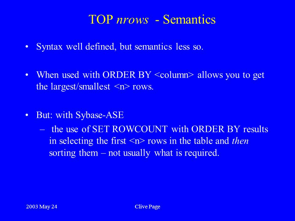 2003 May 24Clive Page TOP nrows - Semantics Syntax well defined, but semantics less so.