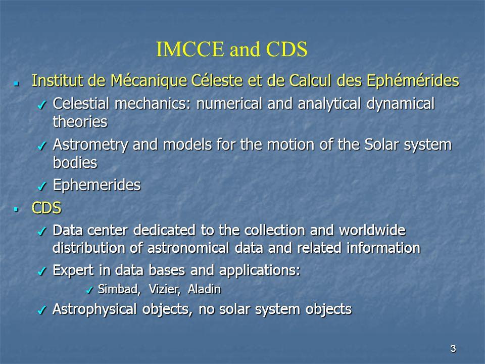 3 IMCCE and CDS Institut de Mécanique Céleste et de Calcul des Ephémérides Institut de Mécanique Céleste et de Calcul des Ephémérides Celestial mechan