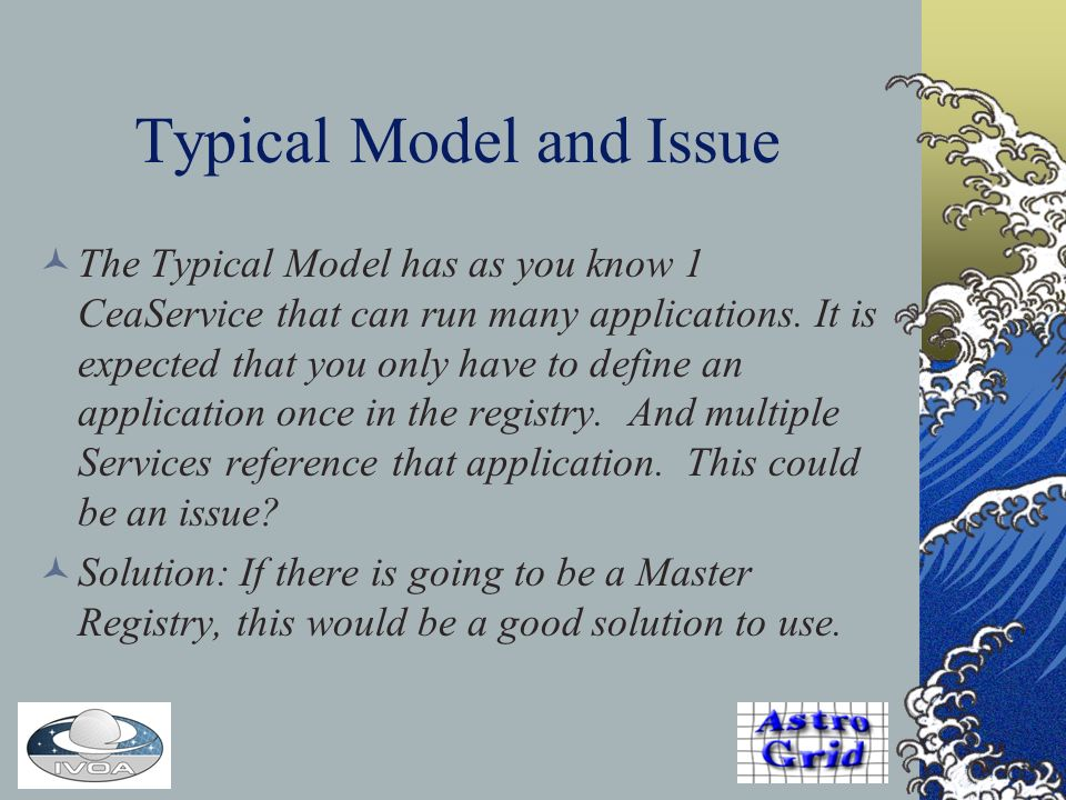 Typical Model and Issue The Typical Model has as you know 1 CeaService that can run many applications.