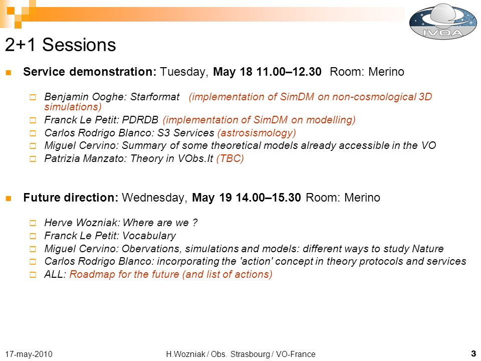 H.Wozniak / Obs. Strasbourg / VO-France317-may-2010 2+1 Sessions Service demonstration: Tuesday, May 18 11.00–12.30 Room: Merino Benjamin Ooghe: Starf