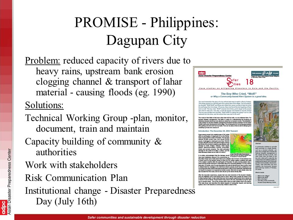 PROMISE - Philippines: Dagupan City Problem: reduced capacity of rivers due to heavy rains, upstream bank erosion clogging channel & transport of laha