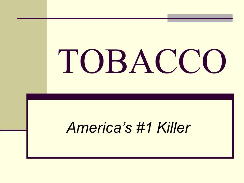 TOBACCO Americas #1 Killer