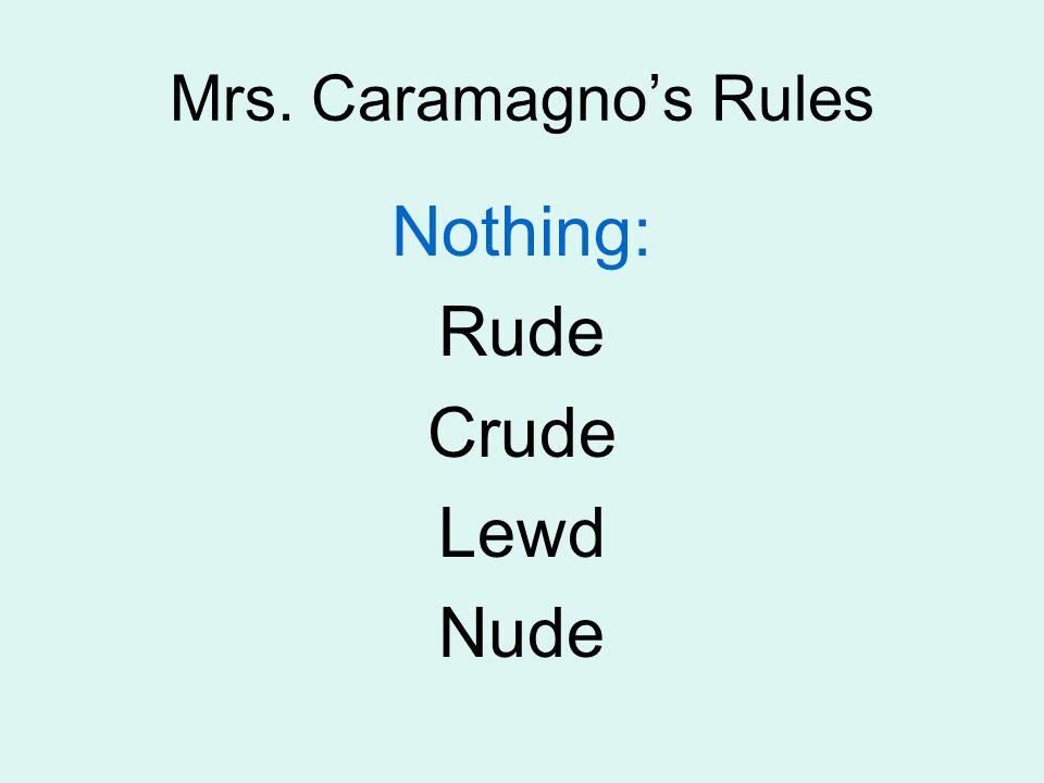 Nothing: Rude Crude Lewd Nude Mrs. Caramagnos Rules