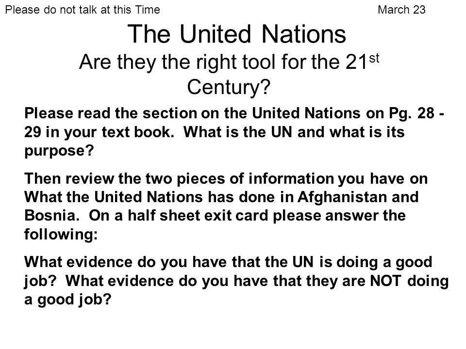 Now consider even further… Consider the Job of the UN: The Aims of the United Nations: A.To keep peace throughout the world.