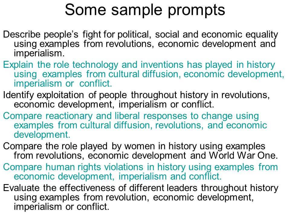 Some sample prompts Describe peoples fight for political, social and economic equality using examples from revolutions, economic development and imper
