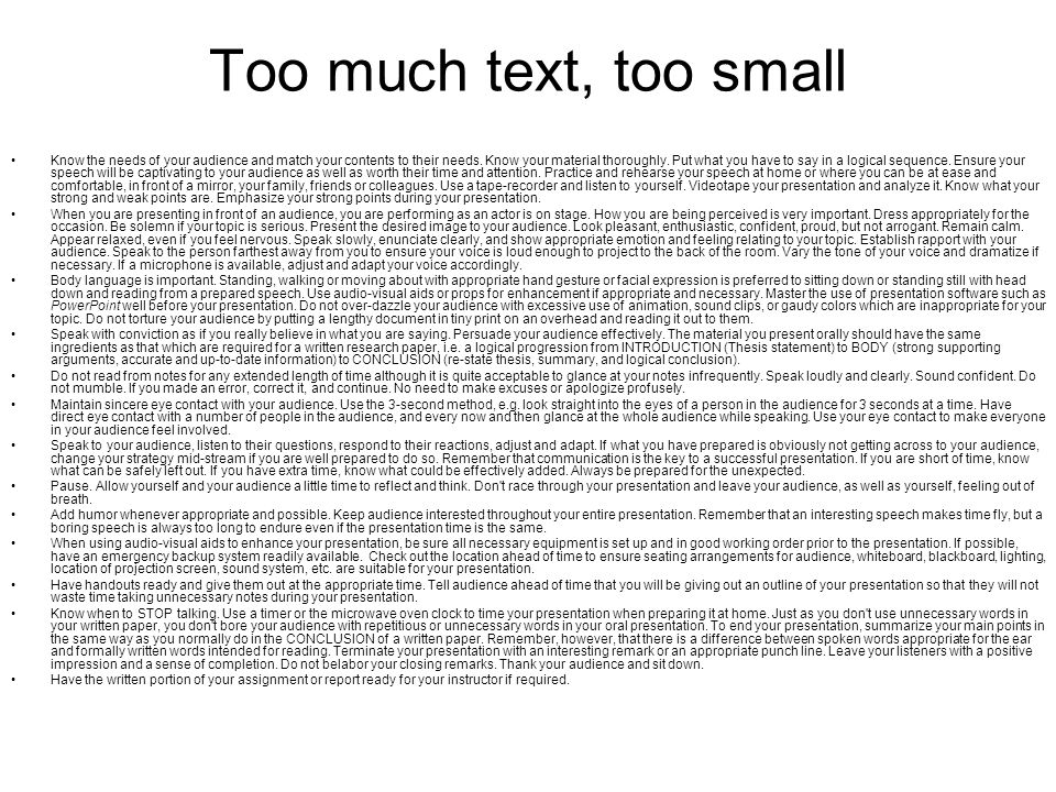 Too much text, too small Know the needs of your audience and match your contents to their needs.
