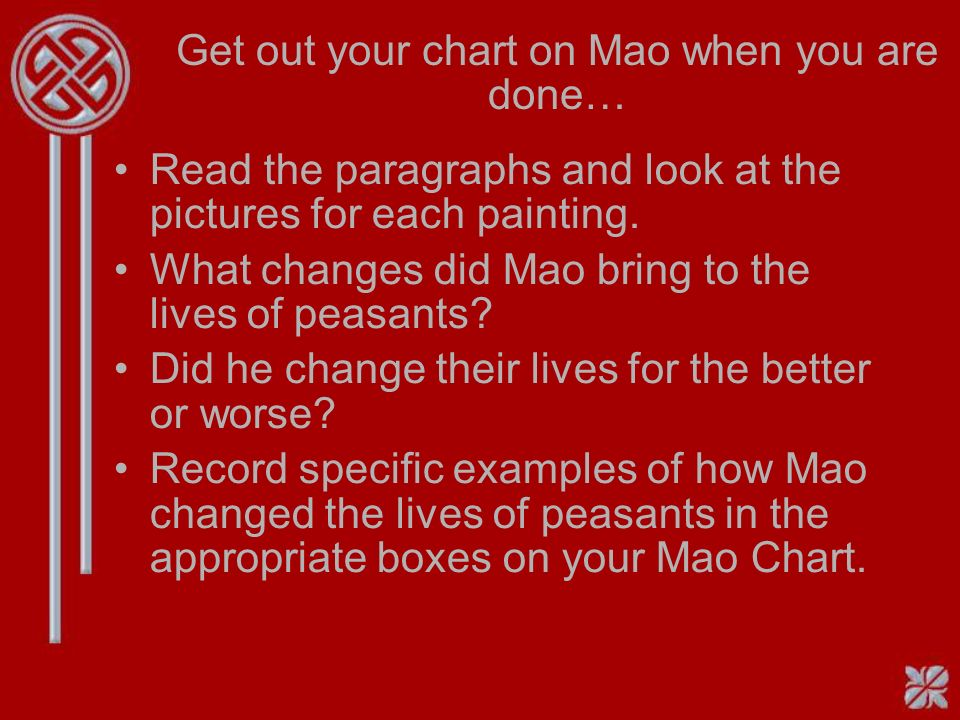 Get out your chart on Mao when you are done… Read the paragraphs and look at the pictures for each painting.