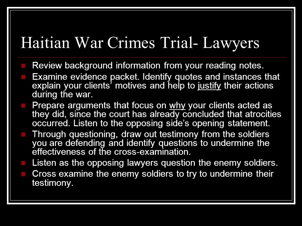 Haitian War Crimes Trial- Lawyers Review background information from your reading notes.
