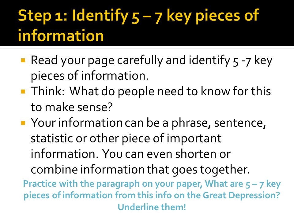 Read your page carefully and identify 5 -7 key pieces of information. Think: What do people need to know for this to make sense? Your information can