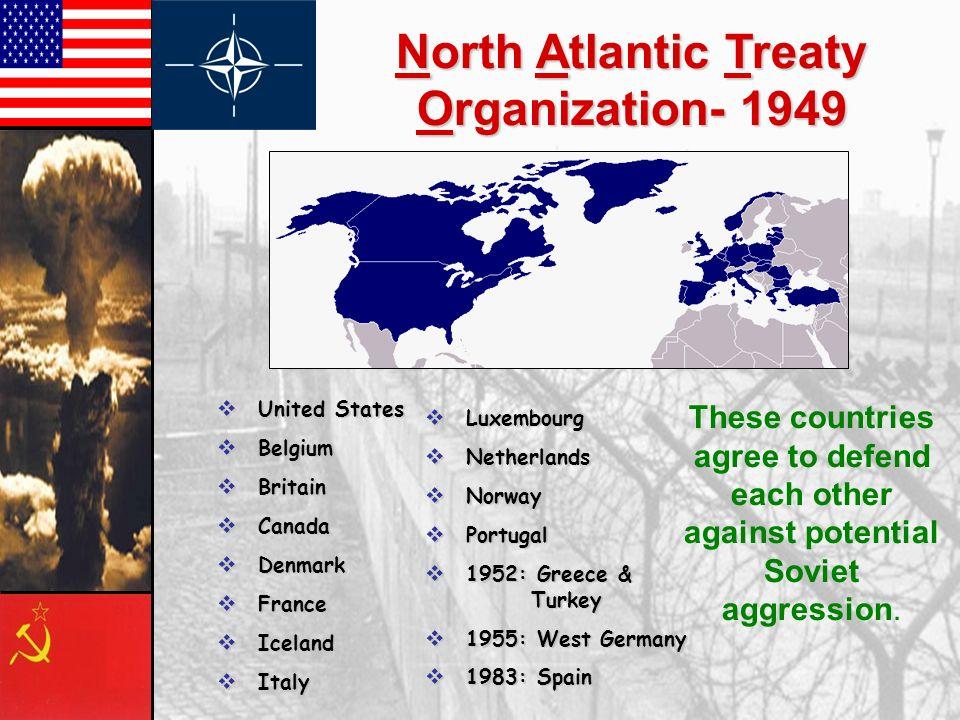 North Atlantic Treaty Organization- 1949 United States United States Belgium Belgium Britain Britain Canada Canada Denmark Denmark France France Icela