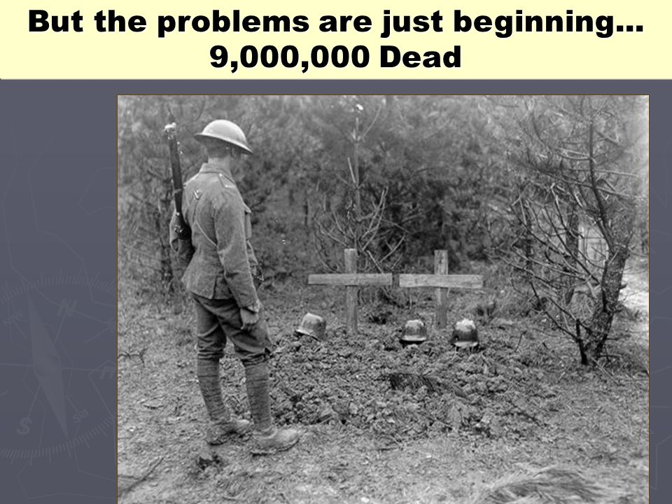 But the problems are just beginning...9,000,000 Dead But the problems are just beginning...