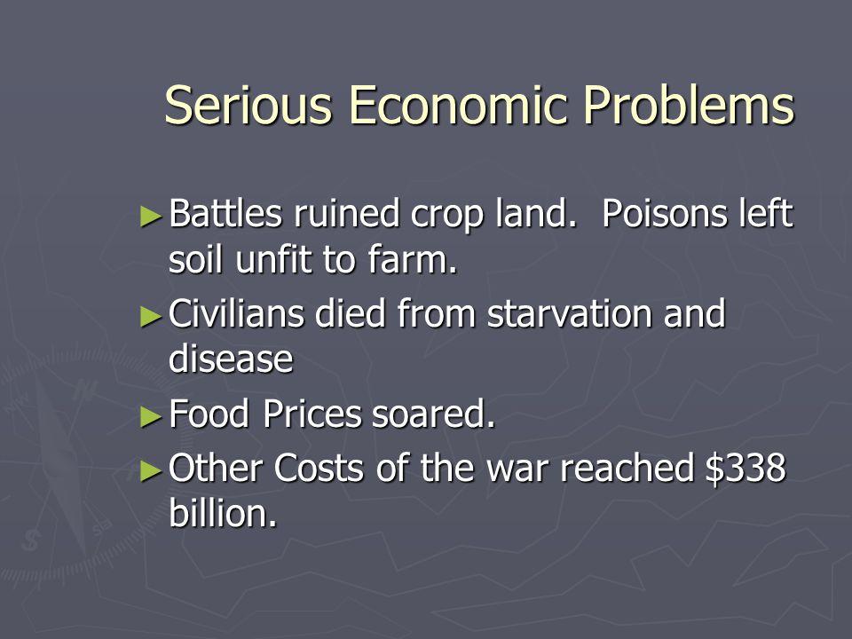 Serious Economic Problems Battles ruined crop land.
