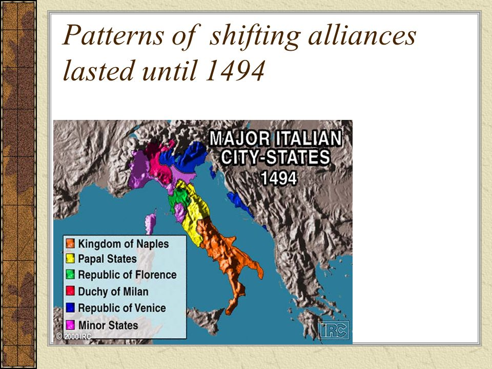 Patterns of shifting alliances lasted until 1494