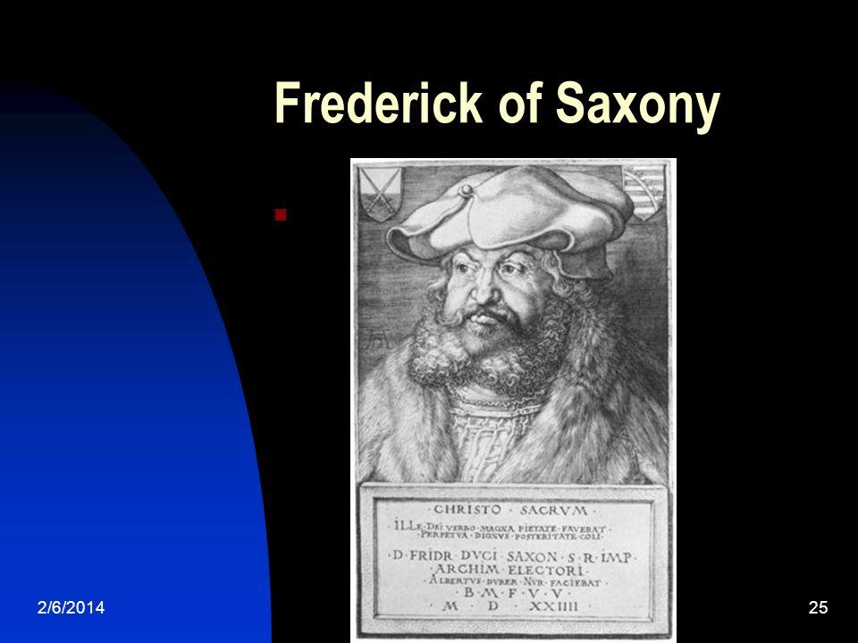 2/6/201425 Frederick of Saxony