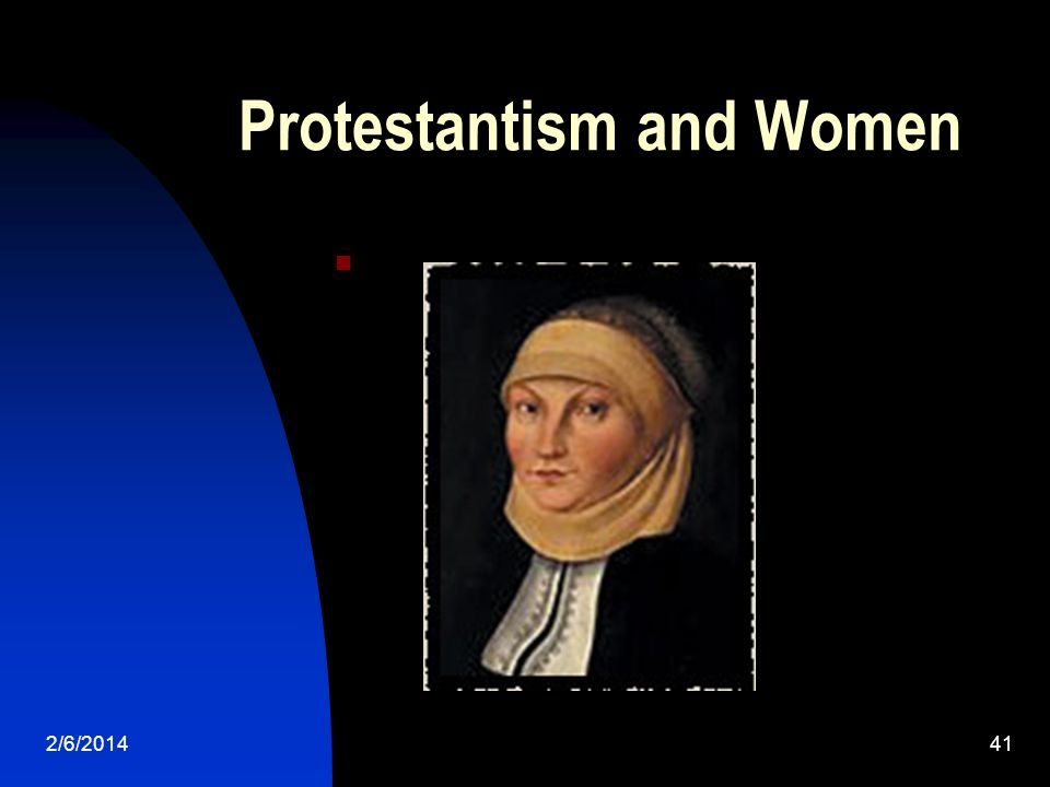2/6/201441 Protestantism and Women