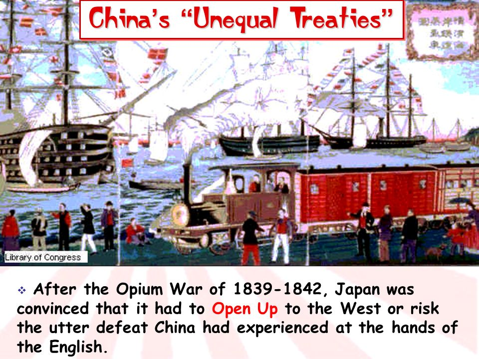 After the Opium War of 1839-1842, Japan was convinced that it had to Open Up to the West or risk the utter defeat China had experienced at the hands o