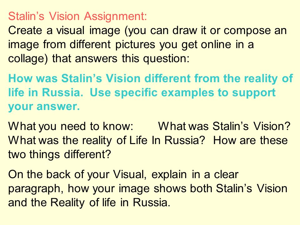 Stalins Vision Assignment: Create a visual image (you can draw it or compose an image from different pictures you get online in a collage) that answer