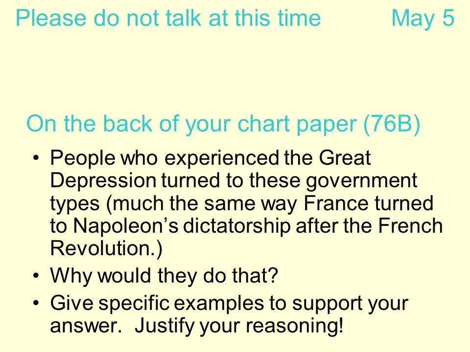 On the back of your chart paper (76B) People who experienced the Great Depression turned to these government types (much the same way France turned to