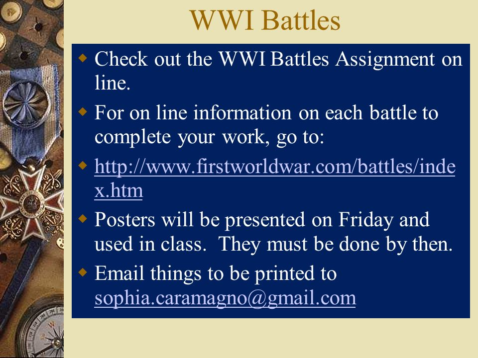 WWI Battles Check out the WWI Battles Assignment on line. For on line information on each battle to complete your work, go to: http://www.firstworldwa