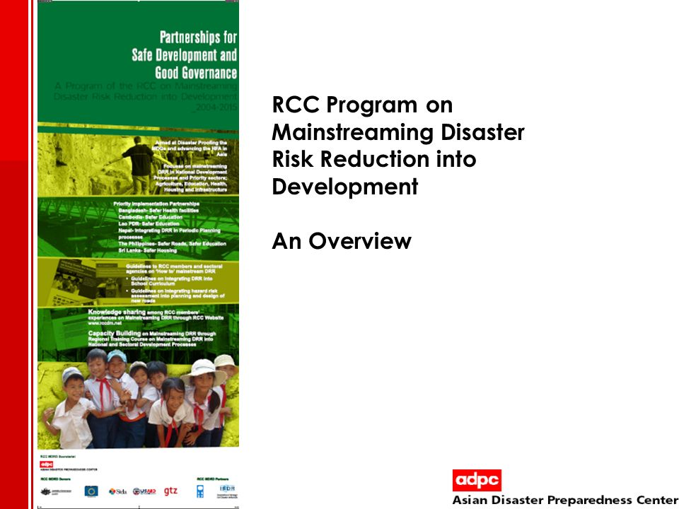RCC Program on Mainstreaming Disaster Risk Reduction into Development An Overview