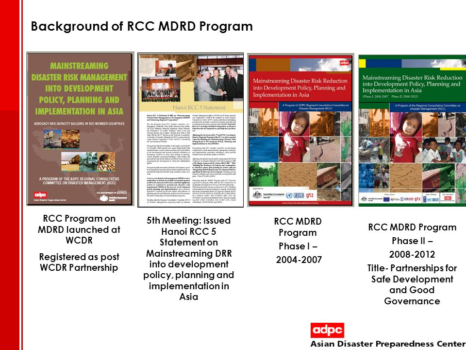 RCC Program on MDRD launched at WCDR Registered as post WCDR Partnership 5th Meeting: Issued Hanoi RCC 5 Statement on Mainstreaming DRR into developme