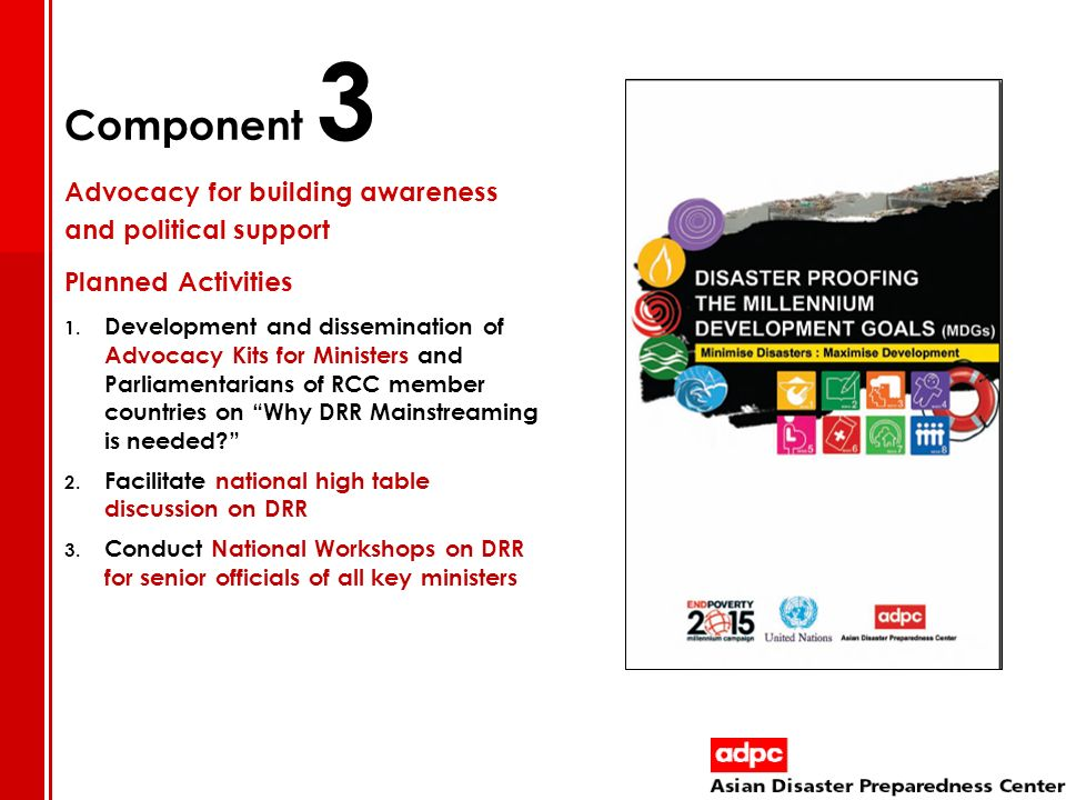 Component 3 Advocacy for building awareness and political support Planned Activities 1. Development and dissemination of Advocacy Kits for Ministers a