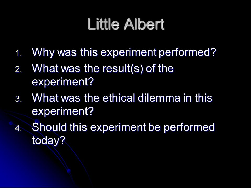 Little Albert 1. Why was this experiment performed.