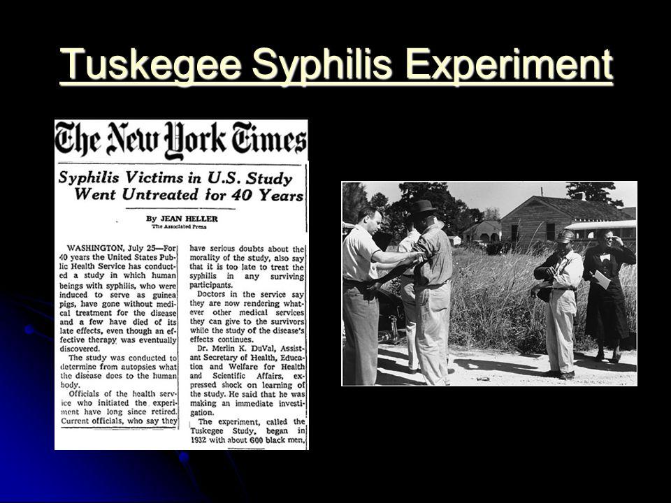 Tuskegee Syphilis Experiment Tuskegee Syphilis Experiment