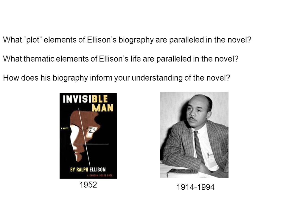 What plot elements of Ellisons biography are paralleled in the novel? What thematic elements of Ellisons life are paralleled in the novel? How does hi