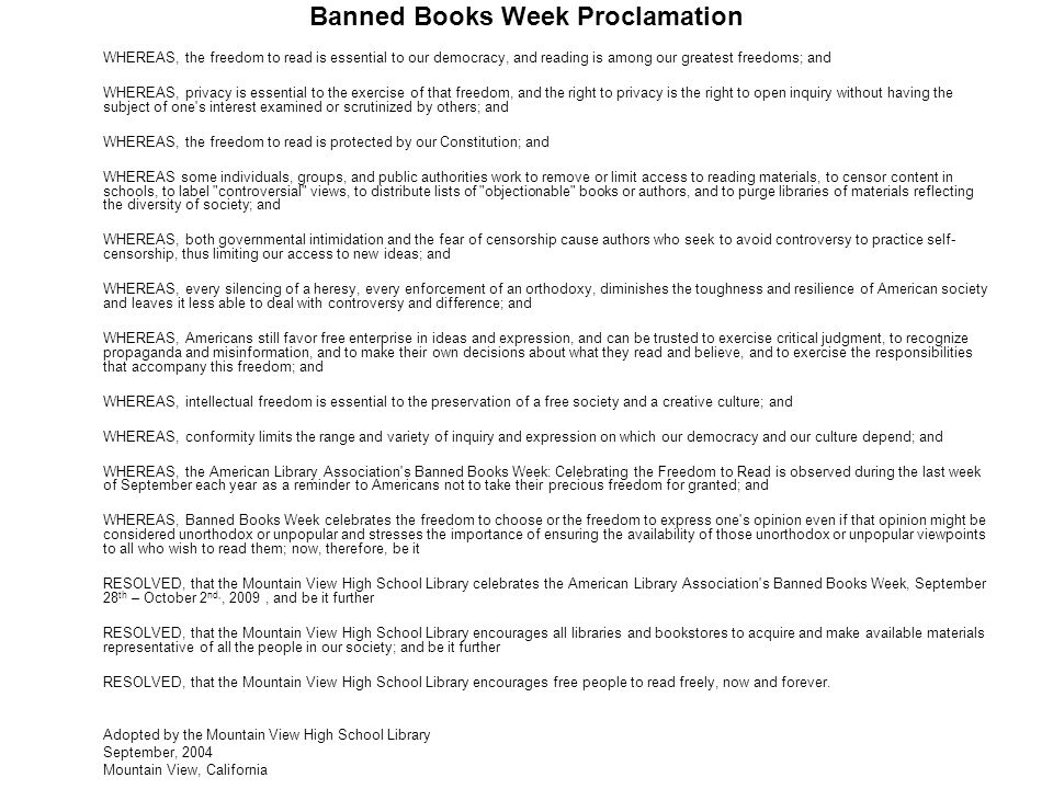 Banned Books Week Proclamation WHEREAS, the freedom to read is essential to our democracy, and reading is among our greatest freedoms; and WHEREAS, pr