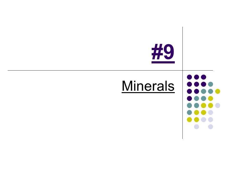 #9 Minerals