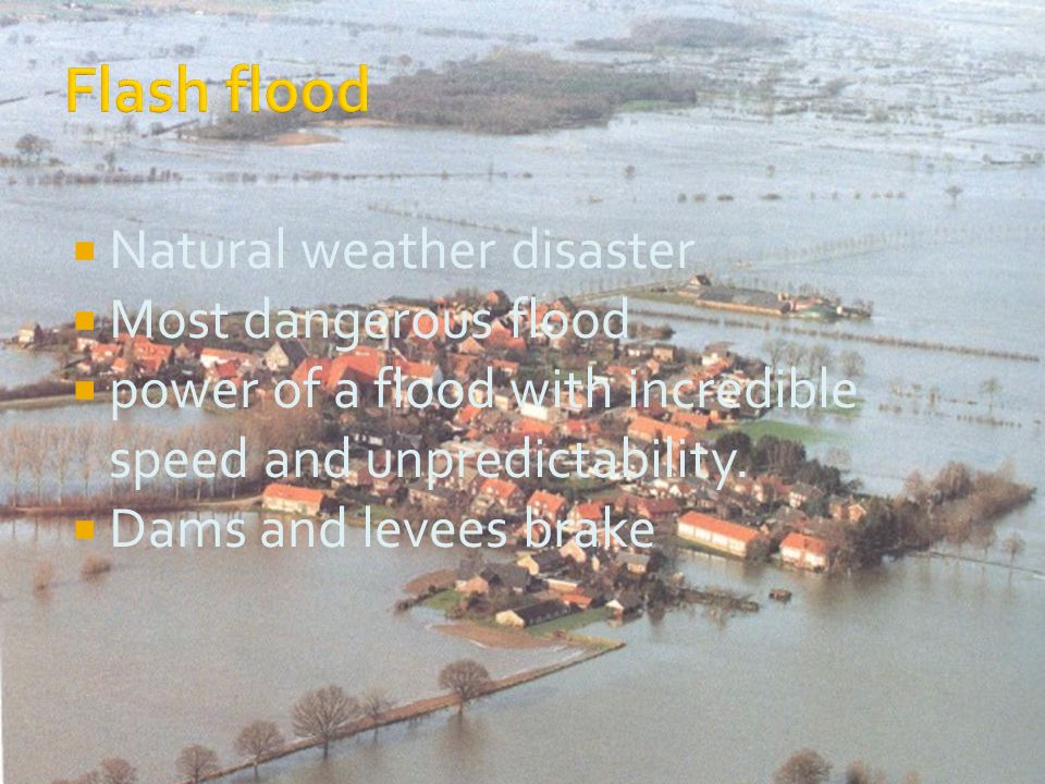 Natural weather disaster Most dangerous flood power of a flood with incredible speed and unpredictability.