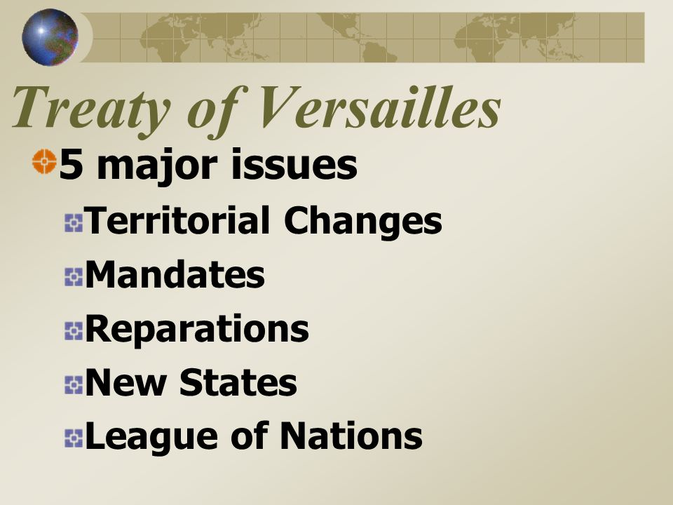 Peace of Paris 5 treaties- one with each defeated country Most important was Treaty of Versailles negotiated with Germany June 1919
