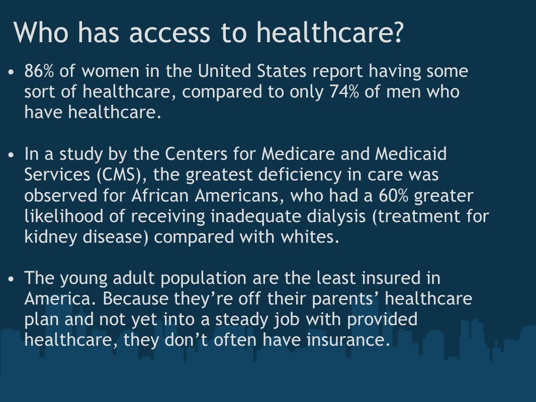 Who has access to healthcare.