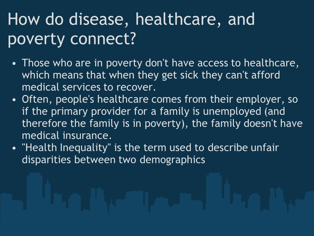 How do disease, healthcare, and poverty connect.