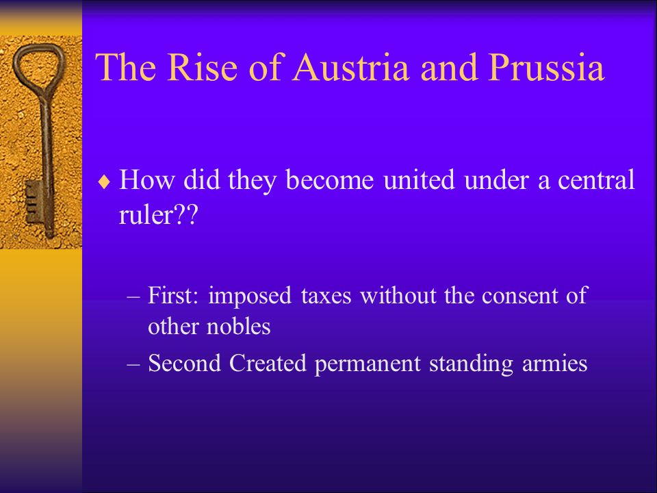 The Rise of Austria and Prussia How did they become united under a central ruler .