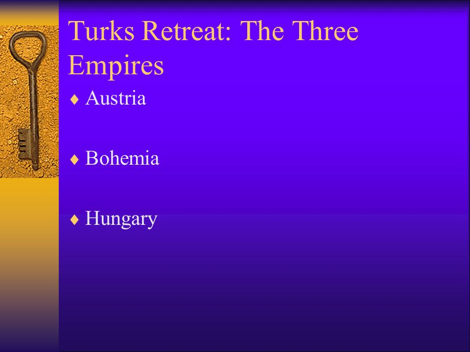 Turks Retreat: The Three Empires Austria Bohemia Hungary