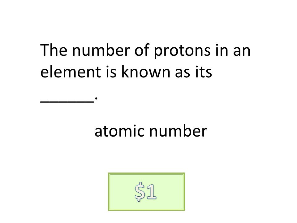 The number of protons in an element is known as its ______. atomic number