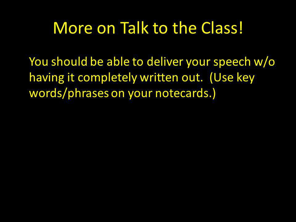 More on Talk to the Class.