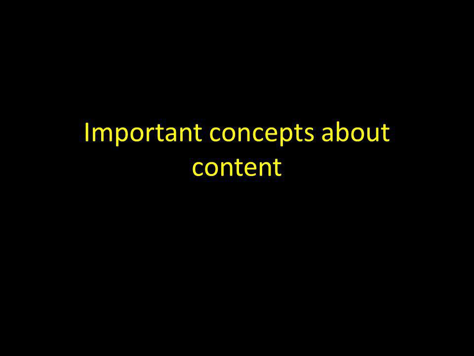 Important concepts about content