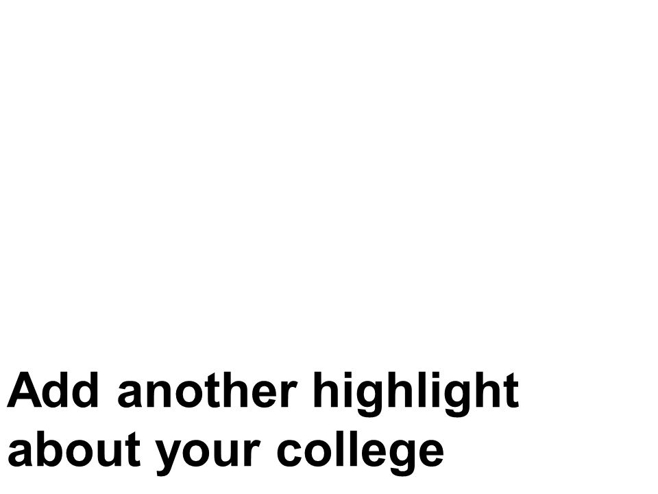 Add another highlight about your college