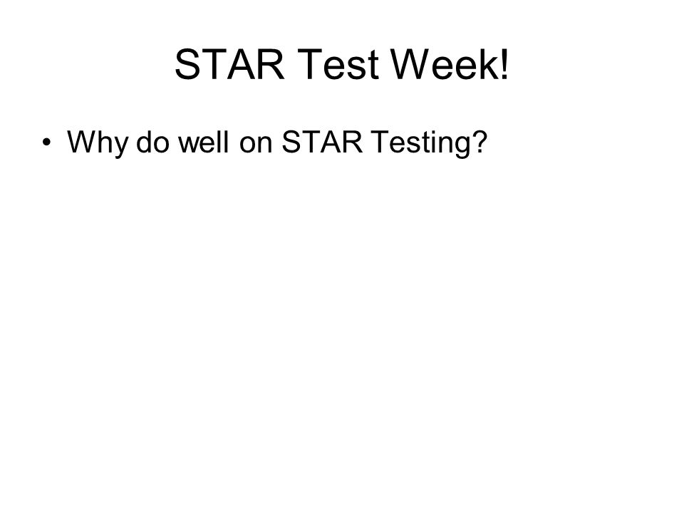 STAR Test Week! Why do well on STAR Testing